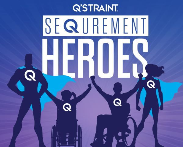 Q'Straint's new Sequrement Heroes campaign is designed to thank employees in the school bus, paratransit, public transit, and personal mobility industries who go above and beyond to properly secure passengers using mobility devices. - Image courtesy Q'Straint