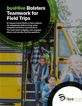busHive Bolsters Teamwork for Field Trips