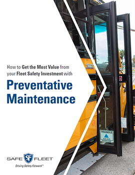 How to Get the Most Value From Your Fleet Safety Investment With Preventative Maintenance