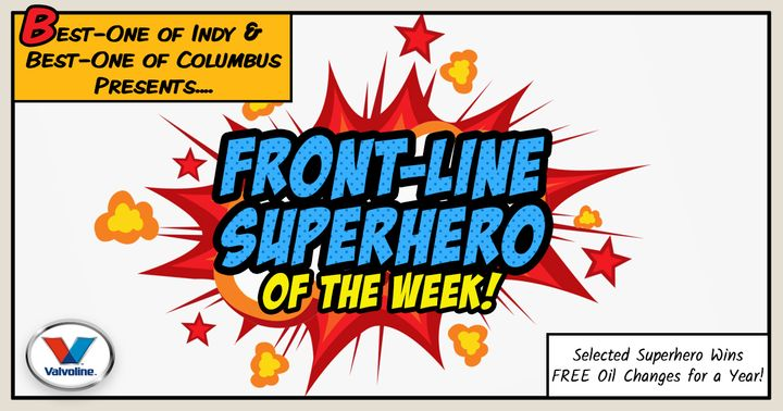"Best-One of Indy's Director of Marketing Trula Womack pitched an idea to support consumers on the front lines. Throughout the month of April, the company solicited names and photos of ""front-line superheroes"" on Facebook. Each week, the most popular nominee's photo won free oil changes for a year. -"