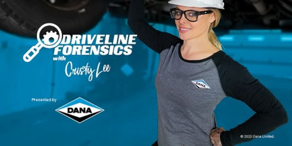 "Dana's ""Driveline Forensics"" series is hosted by Cristy Lee, a skilled technician,..."