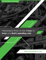 Preparing for Times of Crisis: 4 Ways to Lower Your Fleet's Operating Costs