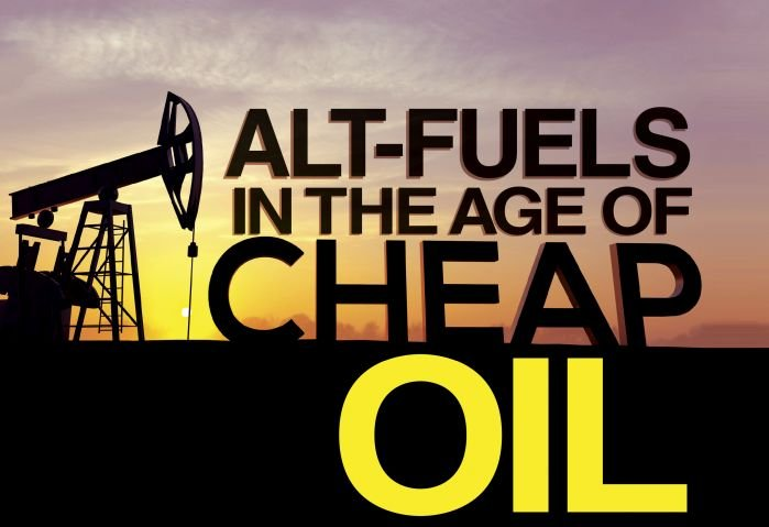 Alternative Fuels in the Age of Cheap Oil
