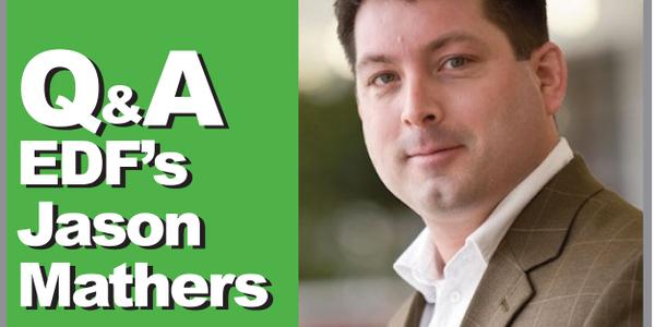 Q&A: Environmental Defense Fund's Jason Mathers