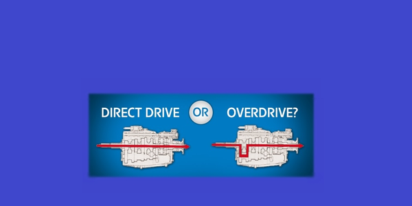 Direct Drive or Overdrive?