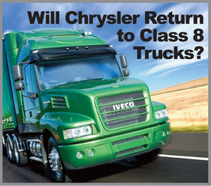 Will Chrysler Return to Class 8 Trucks? Link with Fiat's Iveco Might Make It So