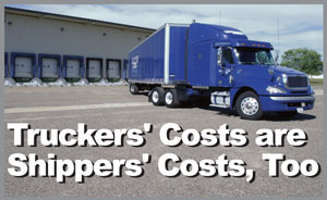 In the End, Truckers' Costs are Shippers' Costs, Too