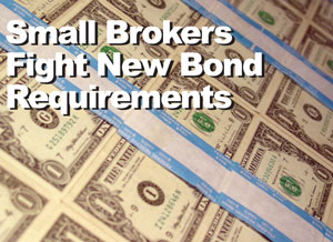 Small Brokers Take Issue with New $75,000 Bond Requirement