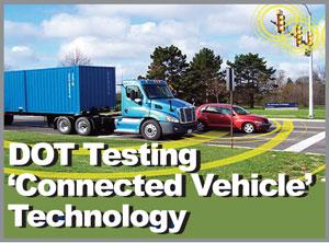 60 Trucks in DOT Test of 'Connected Vehicle' Crash Avoidance Technology