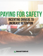 Paying for Safety: A Winning Combination for You and Your Drivers