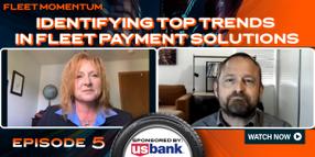 Identifying Top Trends in Fleet Payment Solutions