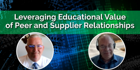 Leveraging the Educational Value of Relationships with Peers and Suppliers