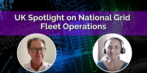 UK Spotlight on National Grid Fleet Operations