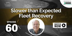 Fleet Recovery to Pre-Pandemic Levels Slower than Anticipated