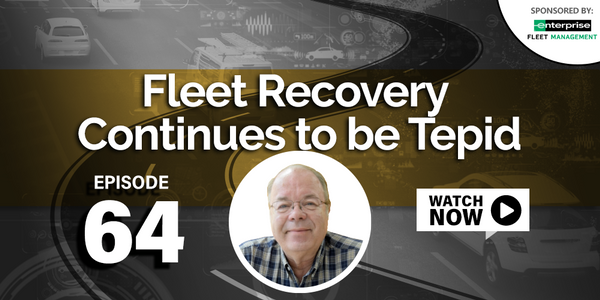 Fleet Recovery Continues to be Tepid