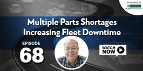 Multiple Parts Shortages Increasing Fleet Downtime