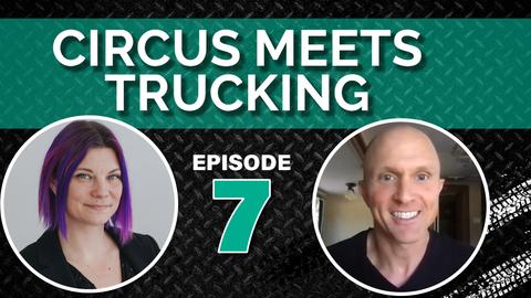 Faces of Fleet: Circus Meets Trucking