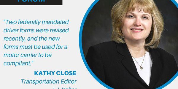Kathy Close, Transportation Editor for J.J. Keller writes a bi-monthly Regulatory Forum column...