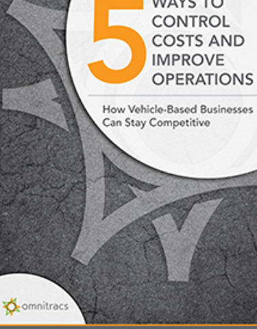 5 Ways to Control Costs and Improve Operations: How Vehicle-Based Businesses Can Stay Competitive